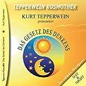 Das Gesetz des Denkens (Tepperwein Kosmothek) Hörbuch von Kurt Tepperwein Gesprochen von: Kurt Tepperwein