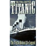 Titanic Truth Behind/Legend