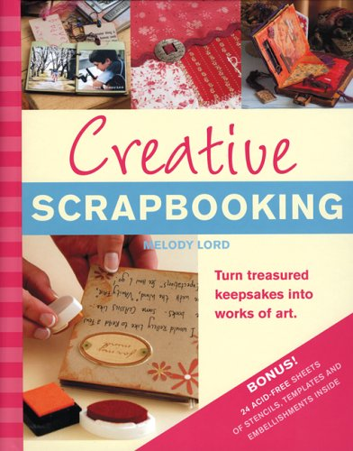 Download Creative Scrapbooking: Turn Treasured Keepsakes into Works of Art pdf