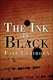 Ink Is Black, Faye Claiborn, 1413750133