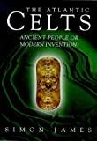 The Atlantic Celts: Ancient People or Modern Invention?