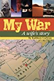 My War: - A Wife's Story