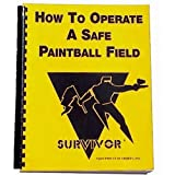 How To Operate A Safe Paintball Field