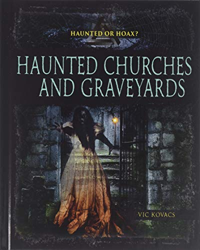 Haunted Churches and Graveyards (Haunted or