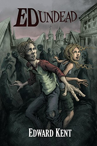 The Chronicles of a Teenage Zombie (Ed Undead Book 1) by Edward Kent