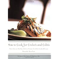 How to Cook for Crohn's and Colitis: More than 200 healthy, delicious recipes the whole family will love