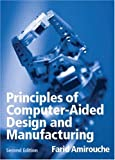 Principles of Computer Aided Design and Manufacturing 9780130646316