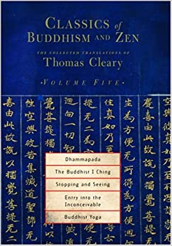 Classics of Buddhism and ZEN: v. 5: The Collected Translations of Thomas Cleary