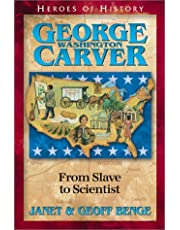 George Washington Carver: From Slave to Scientist