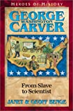 img - for George Washington Carver: From Slave to Scientist (Heroes of History) book / textbook / text book