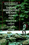 Exploring Washington's Wild Areas, Marge Mueller and Ted Mueller, 0898863511