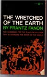 The Wretched of the Earth, Fanon, Frantz, 0394173279