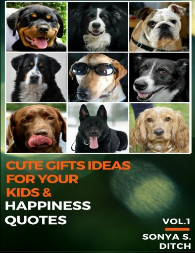 Cute Gifts Ideas for Your Kids & Happiness Quotes Vol.1: Motivational & Inspirational Images about Being Happy (Animal Nature Photo Books) (Volume 1) pdf epub