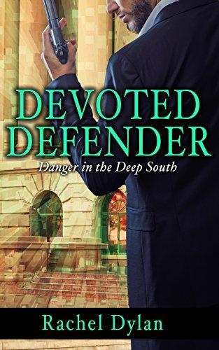 Devoted Defender (Danger in the Deep South Book 2)