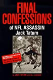 Final Confessions of NFL Assassin Jack Tatum, Jack Tatum and Bill Kushner, 1885758073