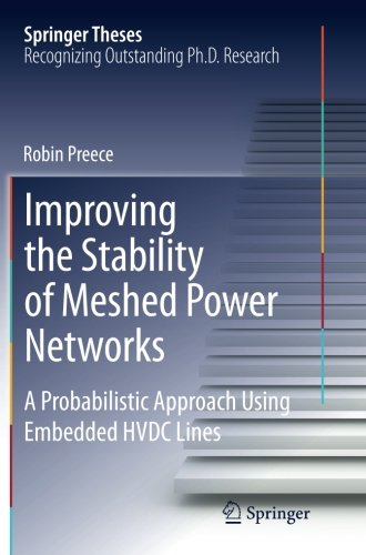 Improving the Stability of Meshed Power Networks: A Probabilistic Approach Using Embedded HVDC Lines (Springer Theses)