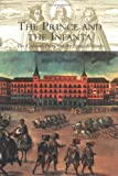 img - for The Prince & the Infanta: The Cultural Politics of the Spanish Match book / textbook / text book