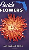 img - for Florida Flowers: Annuals and Bulbs book / textbook / text book
