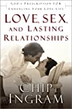 Love, Sex, and Lasting Relationships, Chip Ingram, 0801012546