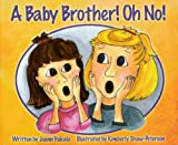 img - for A Baby Brother! Oh No! book / textbook / text book