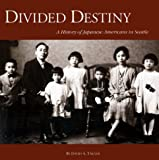 img - for Divided Destiny: A History of Japanese Americans in Seattle book / textbook / text book