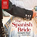 The Spanish Bride Hörbuch von Georgette Heyer Gesprochen von: David Collins