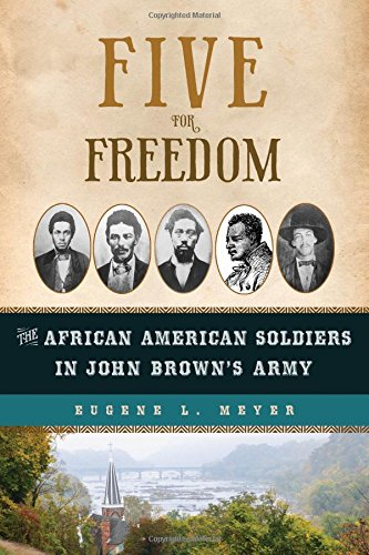 Search : Five for Freedom: The African American Soldiers in John Brown's Army