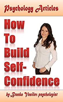 Psychology Articles: How to build self-confidence by [Articles, Psychology]