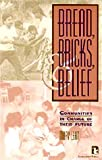 Bread, Bricks and Belief : Communities in Charge of Their Future, Lean, Mary, 1565490460