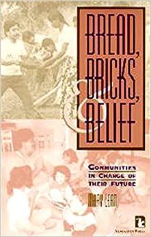 Book Bread, Bricks, and Belief: Communities in Charge of Their Future (Kumarian Press Books for a World That Works)