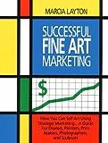 Successful Fine Art Marketing, Marcia Layton, 0913069396