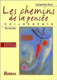 Les Chemins de la pensée : Philosophie, terminales par Jacqueline Russ