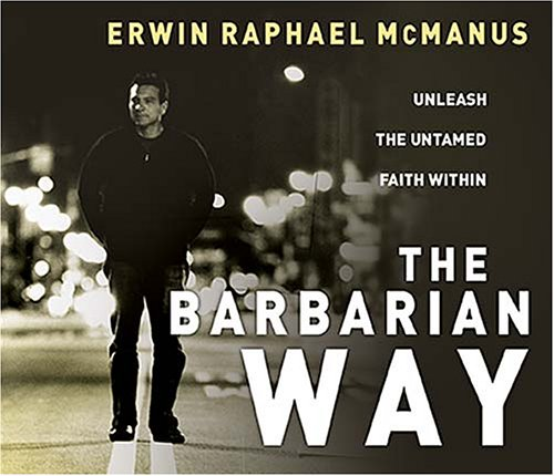 The Barbarian Way CD: Unleash the Untamed Faith Within