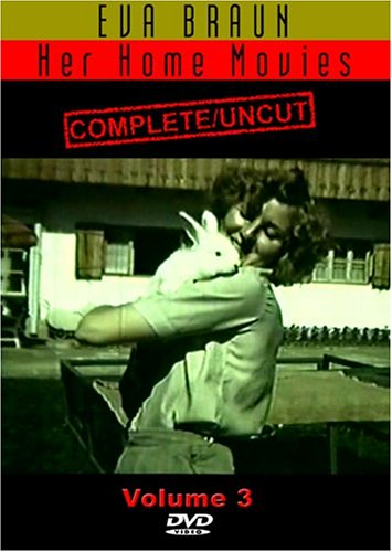 Eva Braun  Her Home Movies Complete and Uncut Vol. 3