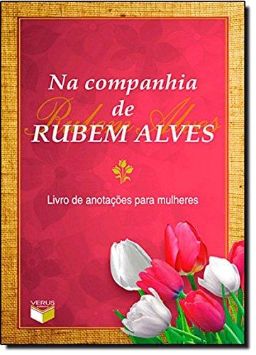 Na companhia de Rubem Alves: livro de anotações para mulheres: Livro de anotações para mulheres