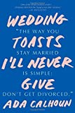 img - for Wedding Toasts I'll Never Give book / textbook / text book