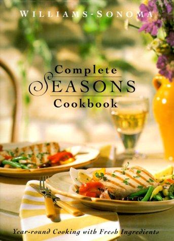 Download Complete Seasons Cookbook (Williams-Sonoma Seasonal Celebration) pdf