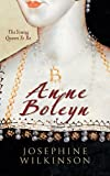 Anne Boleyn the Young Queen to Be, Josephine Wilkinson, 1445603950