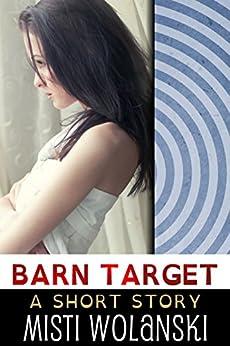 Barn Target: a short story (Overhill) by [Wolanski, Misti]