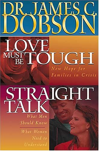 Dobson 2-in-1: Love Must Be Tough/straight Talk
