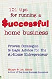 101 Tips for Running a Successful Home Business, Maxye Henry and Lou Henry, 0737304219