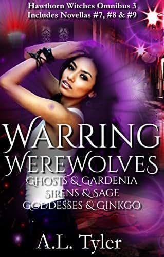 Warring Werewolves: Ghosts & Gardenia, Sirens & Sage, Goddesses & Ginkgo (Hawthorn Witches Omnibus Book 3)