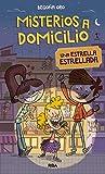 Misterios a Domicilio #2. Una estrella estrellada (Spanish Edition)