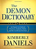 The Demon Dictionary Volume Two: An Exposé on Cultural Practices, Symbols, Myths, and the Luciferian Doctrine (Volume 2)