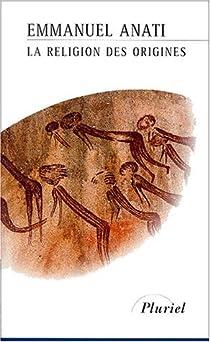 La religion des origines par Anati