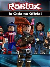 Roblox la Guía no Oficial (Spanish Edition)