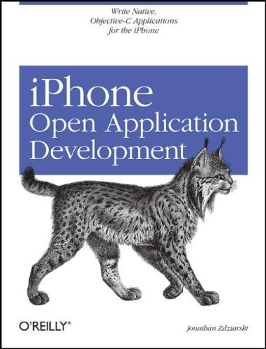 iPhone Open Application Development: Write Native Objective-C Applications for the iPhone: Programming an Exciting Mobile Platform by Jonathan Zdziarski (20-Mar-2008) Paperback