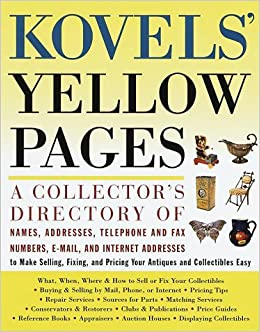 Kovels' Yellow Pages: A Directory of Names, Addresses