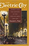 img - for The Electric City: Energy and the Growth of the Chicago Area, 1880-1930 book / textbook / text book