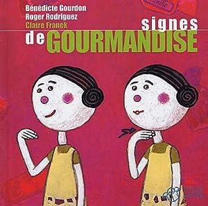 """Afficher """"Signes de gourmandise"""""""
